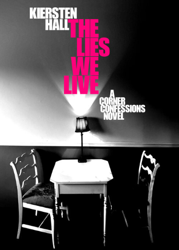 The Lies We Live – A Corner Confessions Novel
